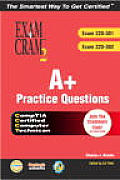 A+ Practice Questions with CDROM (Exam Cram 2)