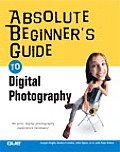 Absolute Beginner's Guide To Digital Photography (04 Edition)