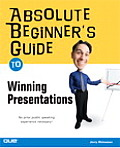 Absolute Beginner's Guide to Winning Presentations (Absolute Beginner's Guides) Cover