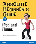 Absolute Beginner's Guide to Ipod and Itunes (Absolute Beginner's Guides)