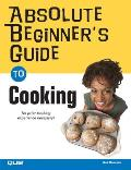 Absolute Beginner's Guide to Cooking (Absolute Beginner's Guides) Cover