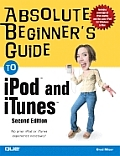 Absolute Beginners Guide To Ipod & Itunes 2ND Edition