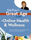 Sandy Bergers Great Age Guide to Online Health & Wellness