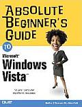 Absolute Beginner's Guide to Microsoft(r) Windows Vista(r) (Absolute Beginner's Guides)