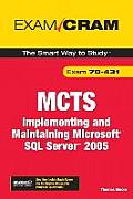 MCTS Implementing & Maintaining Microsoft SQL Server 2005 Exam 70 431
