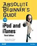 Absolute Beginner's Guide to Ipod(tm) and Itunes(tm) (Absolute Beginner's Guides)