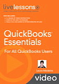 QuickBooks Essentials: For All QuickBooks Users (Video Training) (livelessons)