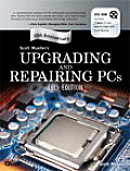 Upgrading and Repairing PCS - With DVD (19TH 10 - Old Edition)