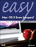 Easy Mac OS X Snow Leopard 1st Edition