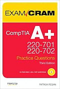 CompTIA A+ Practice Questions Exam Cram 3rd Edition Exams 701 & 702