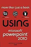 Using Microsoft PowerPoint 2010 (Using)