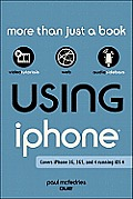 Using the Iphone (Covers 3g, 3gs and 4 Running Ios4) (Using)