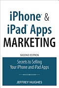 iPhone & iPad Apps Marketing Secrets to Selling Your iPhone & iPad Apps 2nd Edition