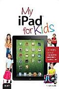 My Ipad for Kids (Covers IOS 6 on Ipad 3rd or 4th Generation, and Ipad Mini) (My...)