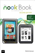 The Nook Book: An Unofficial Guide: Everything You Need to Know for the Nook, Nook Color, and Nook Study