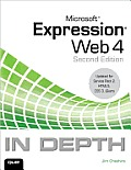 Microsoft Expression Web 4 in Depth (In Depth)