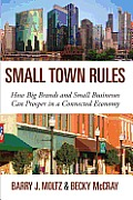Small Town Rules: How Big Brands and Small Businesses Can Prosper in a Connected Economy (12 Edition)