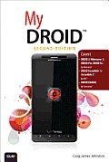 My Droid: (Covers Droid 3/Milestone 3, Droid Pro, Droid X2, Droid Incredible 2/Incredible S, and Droid Charge) (My...)