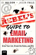 Rebels Guide to Email Marketing Grow Your List Break the Rules & Win