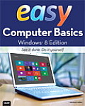 Easy Computer Basics, Windows 8 Edition (Easy...) Cover