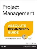 Project Management Absolute Beginner's Guide (Absolute Beginners Guide)