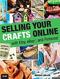 Selling Your Crafts Online: With Etsy, Ebay, and Pinterest