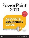 PowerPoint 2013 Absolute Beginner's Guide (Absolute Beginner's Guides)