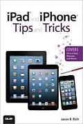 iPad & iPhone Tips & Tricks 1st Edition Covers iOS 6 on iPad iPad mini & iPhone