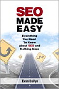 SEO Made Easy Everything You Need To Know About SEO & Nothing More