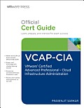 Vcap-CIA Official Cert Guide (with DVD): Vmware Certified Advanced Professional on Cloud Infrastructure Administration (Vmware Press Certification)