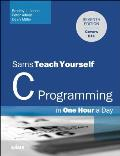 C Programming in One Hour a Day, Sams Teach Yourself (Sams Teach Yourself)