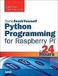 Python Programming for Raspberry Pi, Sams Teach Yourself in 24 Hours (Sams Teach Yourself...in 24 Hours)