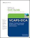Vcap5-Dca Official Cert Guide: Vmware Certified Advanced Professional 5- Data Center Administration (Vmware Press Certification)