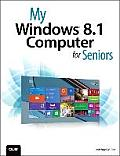My Windows 8.1 Computer for Seniors 2nd Edition
