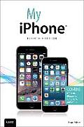 My iPhone (Covers IOS 8 on iPhone 6/6 Plus, 5s/5c/5, and 4s) (My...)