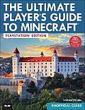 The Ultimate Player's Guide to Minecraft: Ps3 Edition: Covers Both PlayStation 3 and PlayStation 4 Versions