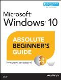 Windows 10 Absolute Beginner's Guide (Absolute Beginner's Guides)