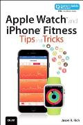 Apple Watch and iPhone Fitness Tips and Tricks, (Includes Content Update Program) (My...)
