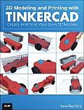 3D Modeling & Printing with Tinkercad Create & Print Your Own 3D Models