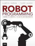 The Beginner's Guide to Programming Robots