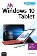 My Windows 10 Tablet (Includes Content Update Program): Covers Windows 10 Tablets Including Microsoft Surface Pro (My...)