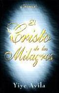 Cristo de Los Milagros, El: The Miracle Christ