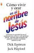Como Vivir y Orar en el Nombre de Jesus