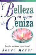 Belleza en Lugar de Ceniza / Beauty for Ashes