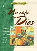 Un Cafe Con Dios / Coffee Break with God