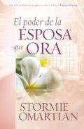 El Poder de la Esposa Que Ora The Power of a Praying Wife