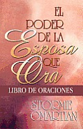 Poder de La Esposa Que Ora Libro de Oraciones: Power of a Praying Wife Book of Prayers