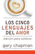 Cinco Lenguajes del Amor Para Solteros, Los: Five Love Languages for Singles