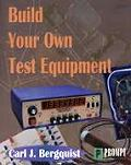 Build Your Own Test Equipment