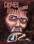 Crimes Against Humanity (Crime, Justice & Punishment)